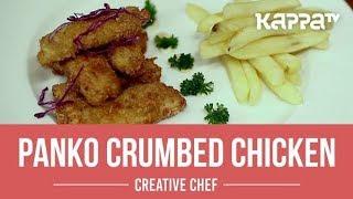 Panko Crumbed Chicken - Creative Chef - Kappa TV