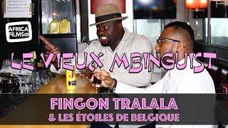FINGON TRALALA & les Etoiles de Belgique - Le vieux Mbinguist