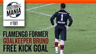 Flamengo Former Goalkeeper Bruno - Free Kick Goal