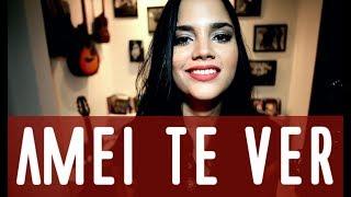 Ana Rafaela - Amei Te Ver (Cover Tiago Iorc)