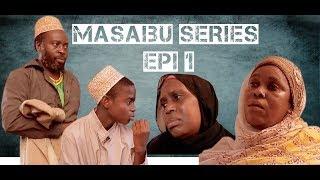 MASAIBU SERIES EPISODE 1 - Ft. MUHOGO MCHUNGU & BI REHEMA