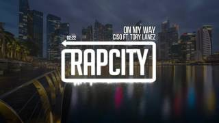 Ciso Ft. Tory Lanez - On My Way