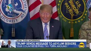 Trump to asylum seekers  'Our country is full     so turn around'