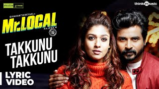 Mr.Local | Takkunu Takkunu Lyric Video | Sivakarthikeyan, Nayanthara | Hiphop Tamizha | M. Rajesh