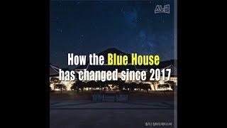 How the Blue House has changed since 2017