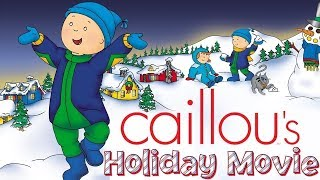 Caillou Holiday Movie | Christmas Cartoons for kids | Funny Animated Cartoon | Caillou Holiday Movie