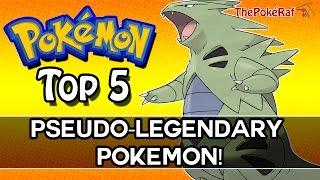 Pokémon Top 5   Top 5 Pseudo-legendary Pokémon!