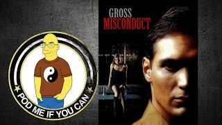 Gross Misconduct (1993) (PMIYC TV#140)