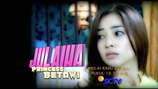 Sinetron Terbaru Nikita Willy, Julaiha Princess Betawi