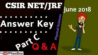 Part C Answer Key CSIR NET JUNE 2018 PHYSICAL SCIENCE   JRF PHYSICS QUESTIONS SOLUTIONS - PhysBoy