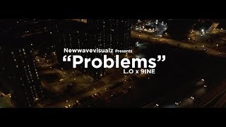 L.O x 9ine - Problems (Official Video)   Shot By: @NWVLD