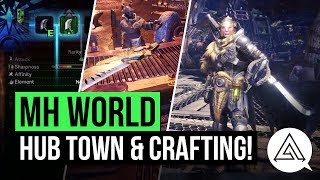 Monster Hunter World | Weapon Crafting & Hub Town Gameplay Breakdown