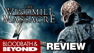 The Windmill Massacre (2016) - Movie Review