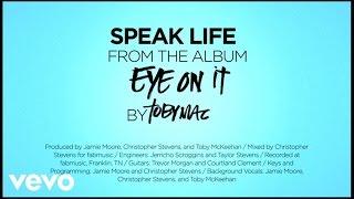 TobyMac - Speak Life (Lyrics)