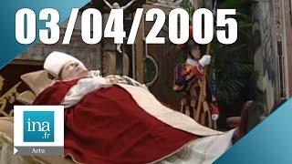 20h France 2 du 03 avril 2005 - Mort de Jean-Paul II   Archive INA