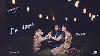I'm Home | WeddingNama | The MitAliWedding, Goa