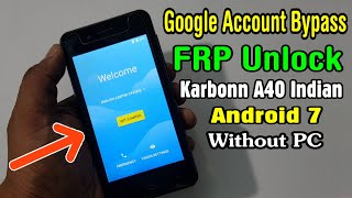 Karbonn A40 Indian FRP Unlock or Google Account Bypass Easy Trick Without PC