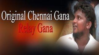 Original Chennai Gana - Relay Gana - RedPix 24x7
