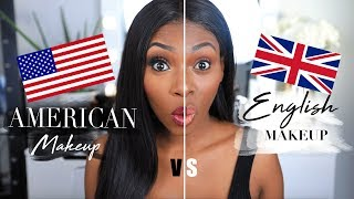 AMERICAN VS ENGLISH MAKEUP! I Hope I'm not offending anyone!