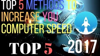 Top 5 Method To Increase Your PC/LAPTOP SPEED 5 Easy Steps Make Your PC/LAP Faster MUST WATCH 2017HD