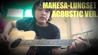 Mahesa - Lungset (acoustic ver.)