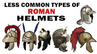 Less common Roman Helmet types explained (Ancient Rome)