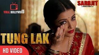 TUNG LAK Song Launch | SARBJIT | Randeep Hooda, Aishwarya Rai Bachchan, Richa Chadda | T-Series
