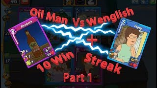 Oil Man Vs Wenglish and 10 win streak Part 1