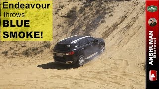 Ford Endeavour 3.2, Thar CRDe: Sand dune climb and Blue smoke!