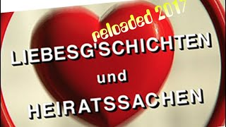 Liebesgschichtn &Heiratssachn reloaded