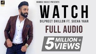 Watch (Full Audio) | Dilpreet Dhillon ft.Sucha Yaar | Ranjha Yaar | Humble Music