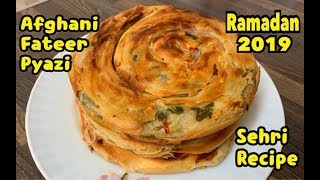 Afghani Fateer Pyazi Recipe /Sehri Recipe For Ramazan 2019 By Yasmin Cooking