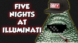 Five Nights at Illuminati - This is 3MLG5ME!! - Five Nights at Freddy's Fan Game