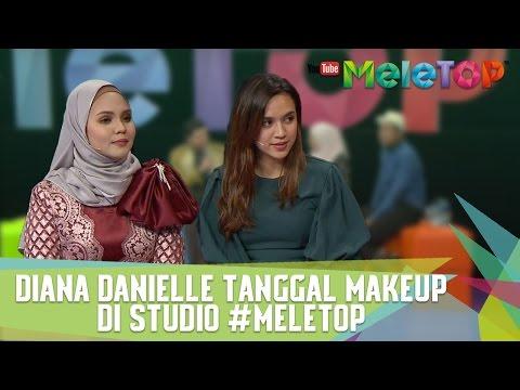 Diana Danielle Tanggal Makeup di Studio #MeleTOP - MeleTOP Episod 226 [28.2.2017]