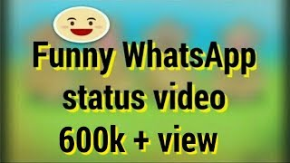 WhatsApp status video | It is Very Funny status video | comedy video in 2017