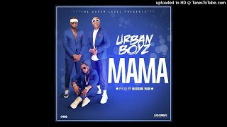 Mama  By Urban Boys ( Official Audio 2017)
