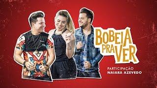 João Neto e Frederico - Bobeia Pra Ver part. Naiara Azevedo (Clipe Oficial)