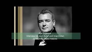 Ilija Trojanow im Interview über Hierarchie, Utopien, Anarchie und über das Recherchieren