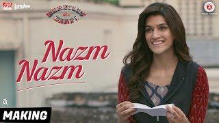 Nazm Nazm - Making   Bareilly Ki Barfi   Kriti Sanon, Ayushmann Khurrana & Rajkummar Rao   Arko