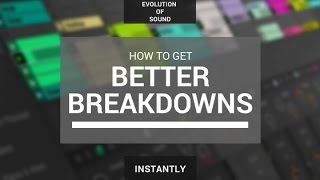 How To Make Your BreakdownsBetter Instantly (FREE DOWNLOAD)