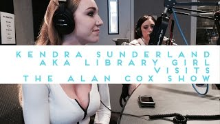 Kendra Sunderland Aka Library Girl Visits The Alan Cox Show