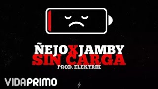 Ñejo - Sin carga ft. Jamby [Official Audio]