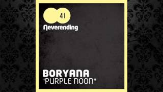 Boryana - Purple Noon (Original Mix) [NEVERENDING RECORDS]