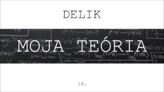 Delik - Moja teória