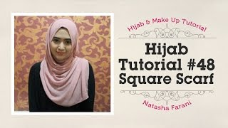 hijab tutorial paris segi empat square scarf natasha farani 48 how to beauty