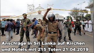 Anschläge in Sri Lanka auf Kirchen und Hotels mit 215 Toten 21.04.2019