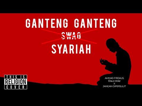 Ganteng Ganteng Syariah GGS - Ganteng Ganteng Swag Religi Version