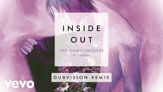 The Chainsmokers  Inside Out Dubvision Remix Audio Ft Charlee