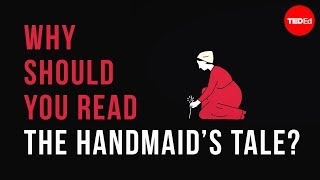 "Why should you read ""The Handmaid"