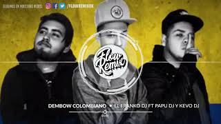 El Franko DJ ft Papu DJ y Kevo DJ - Dembow Colombiano | Flow Remix 2017